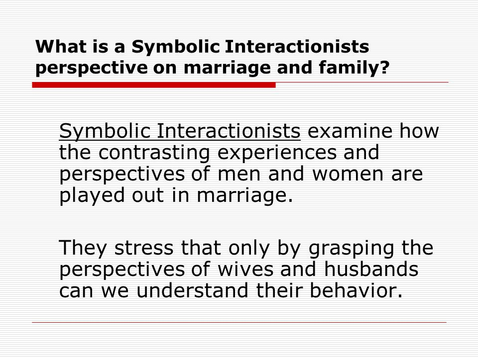 What is the conflict perspective on marriage and family.