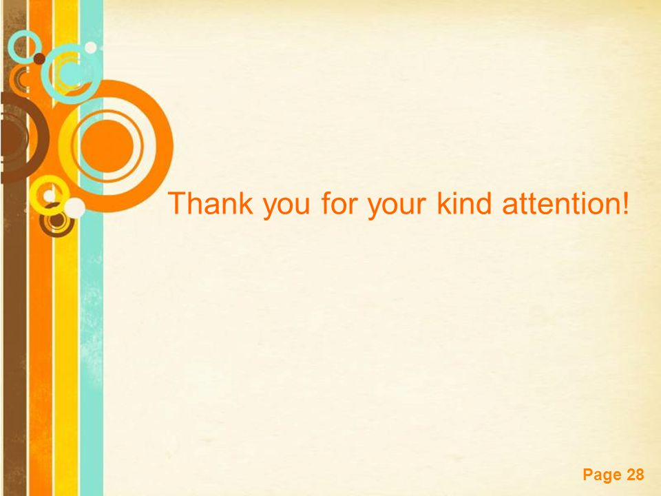 Free Powerpoint Templates Page 28 Thank you for your kind attention!