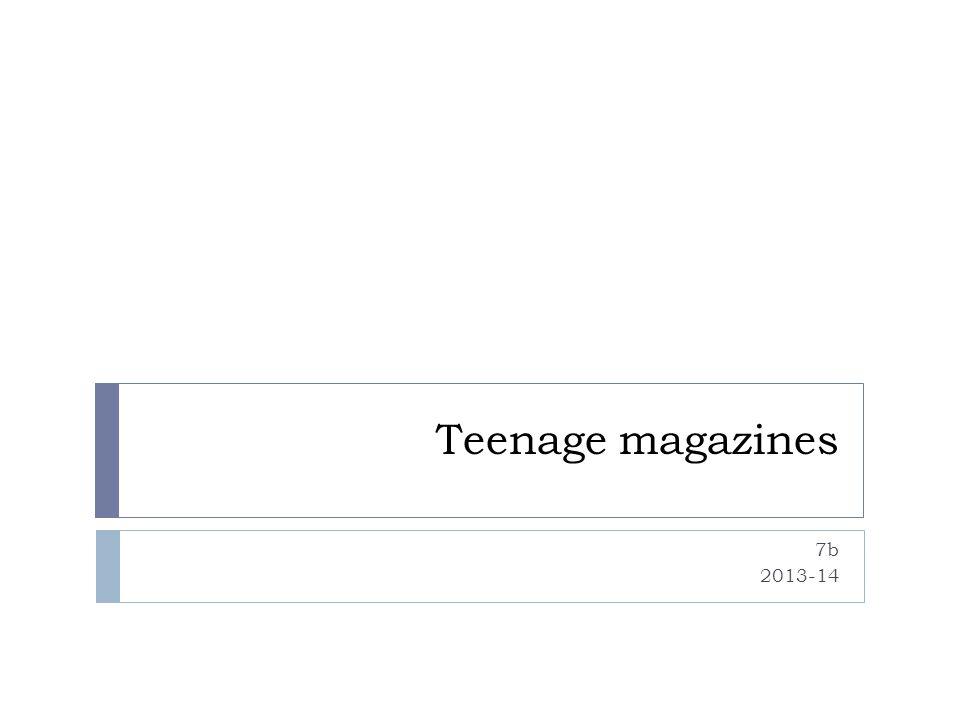 Teenage magazines 7b 2013-14
