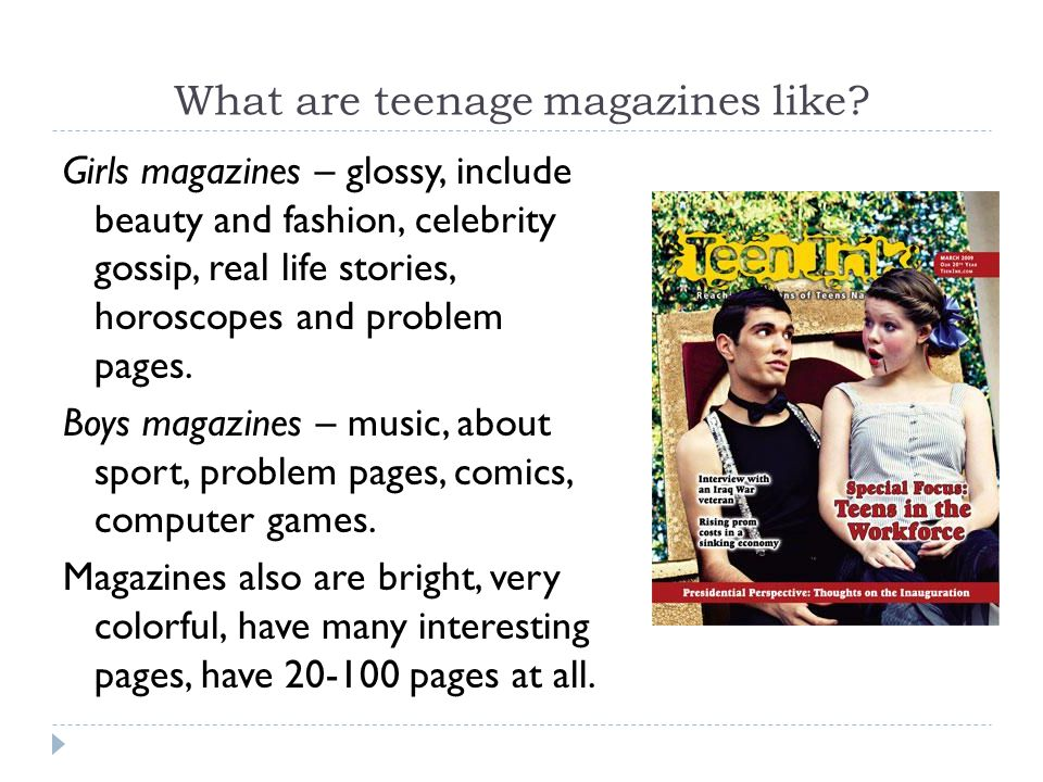What are teenage magazines like.