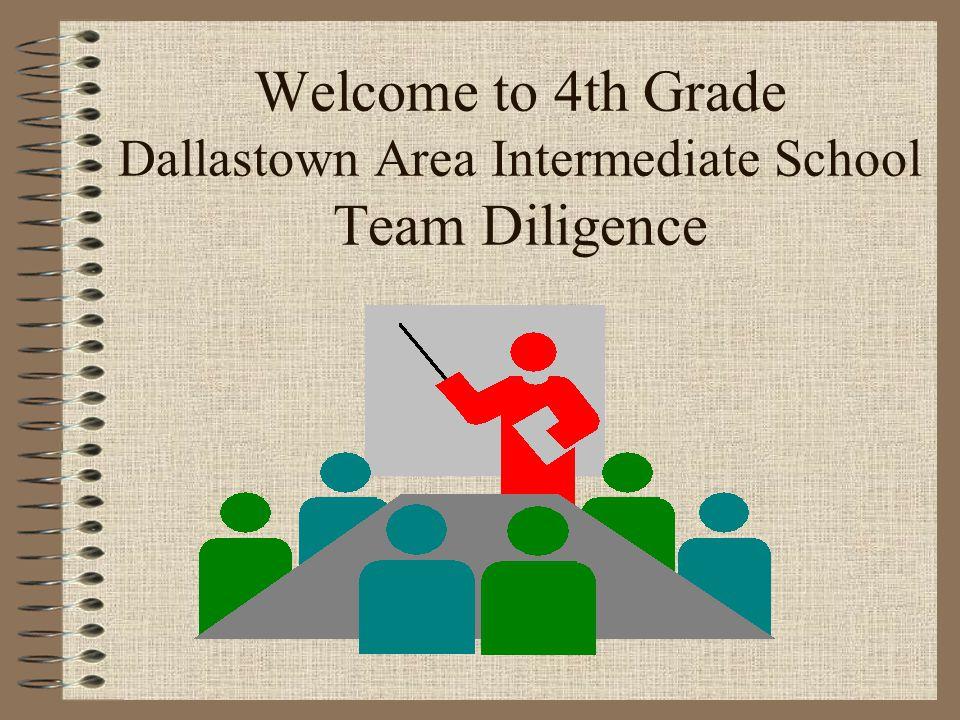 Welcome to 4th Grade Dallastown Area Intermediate School Team Diligence
