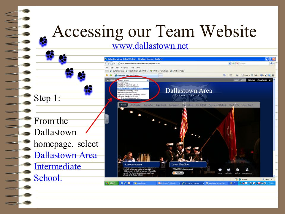 Accessing our Team Website Step 1: From the Dallastown homepage, select Dallastown Area Intermediate School.