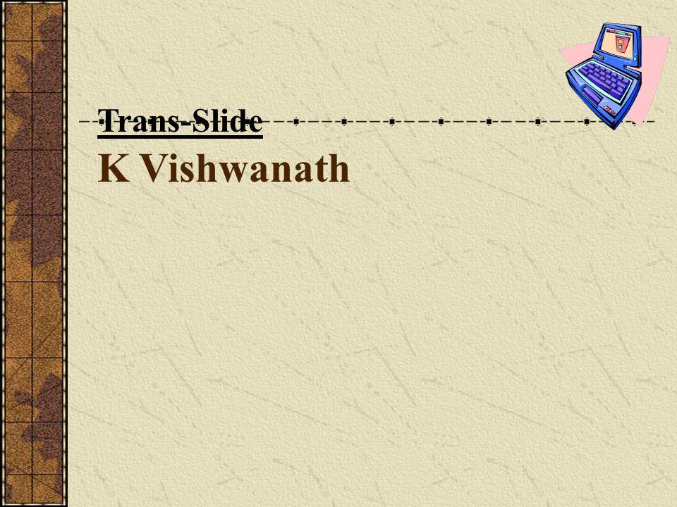 K Vishwanath Trans-Slide