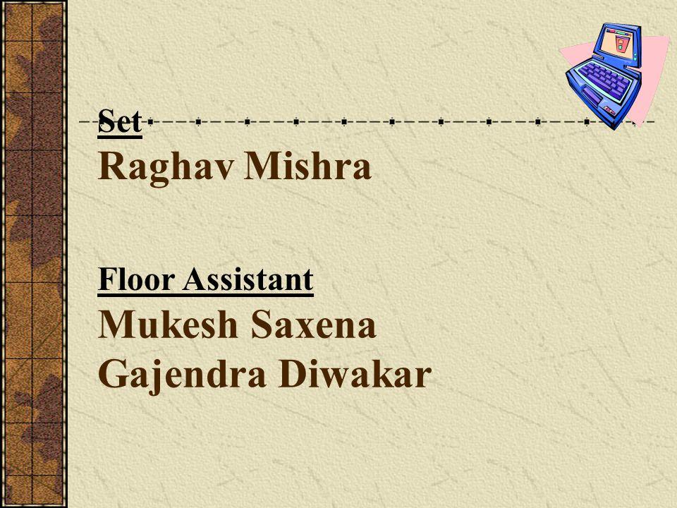 Raghav Mishra Set Mukesh Saxena Gajendra Diwakar Floor Assistant