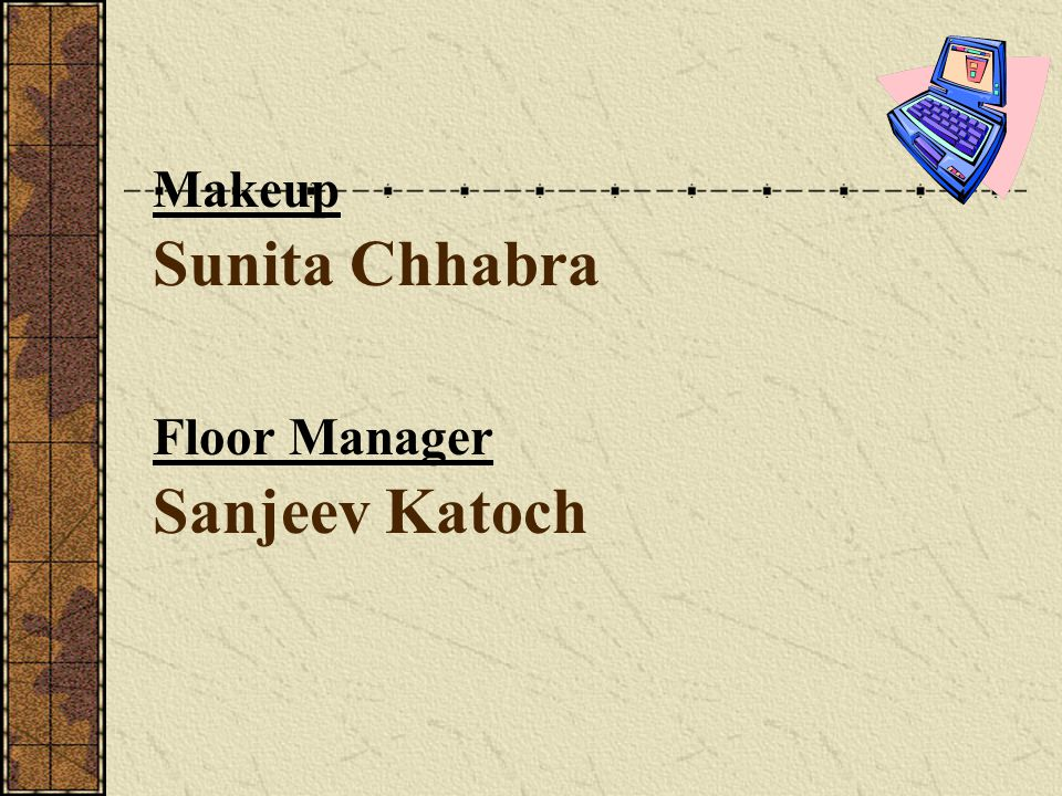 Sunita Chhabra Makeup Sanjeev Katoch Floor Manager