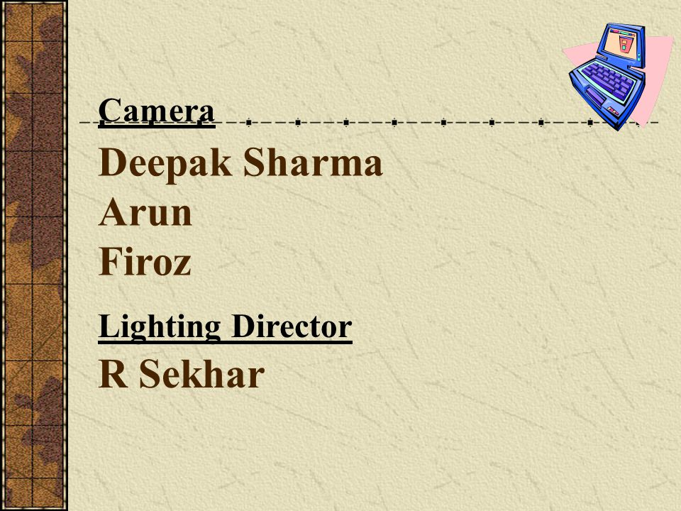 Deepak Sharma Arun Firoz Camera R Sekhar Lighting Director