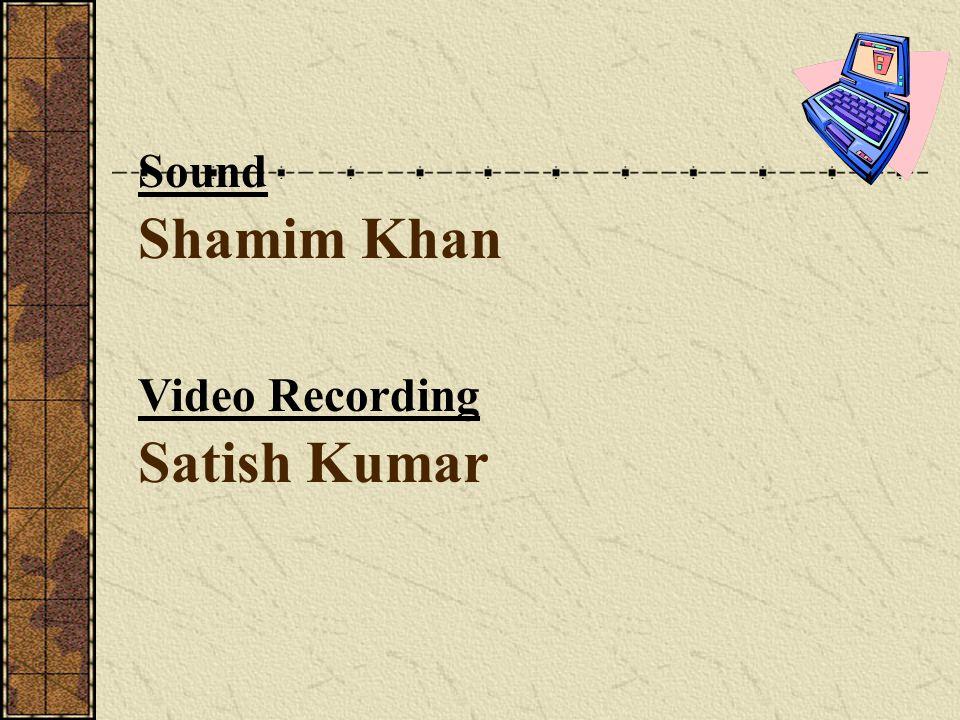 Shamim Khan Sound Satish Kumar Video Recording