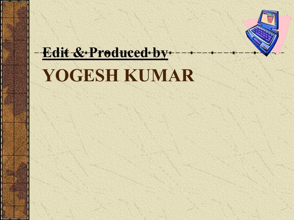 YOGESH KUMAR Edit & Produced by
