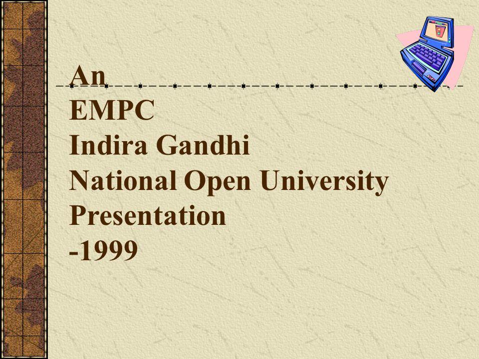 An EMPC Indira Gandhi National Open University Presentation -1999