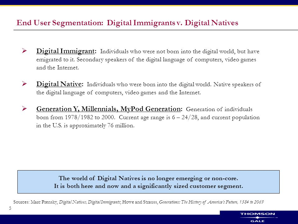 5 End User Segmentation: Digital Immigrants v.