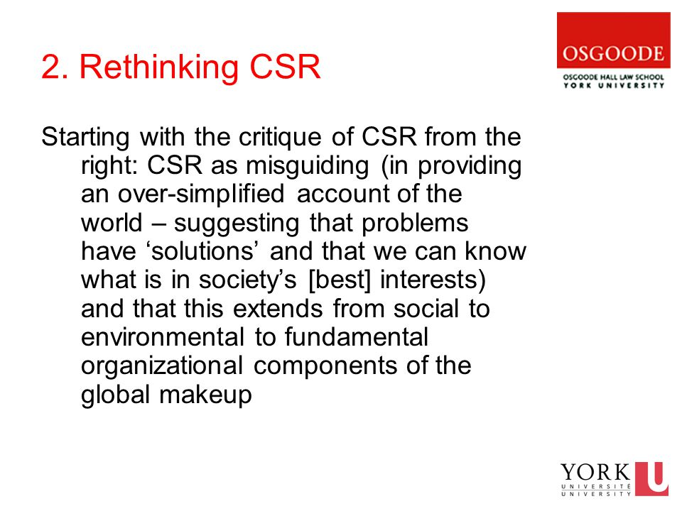 2. Rethinking CSR Starting with the critique of CSR from the right: CSR as misguiding (in providing an over-simplified account of the world – suggesti