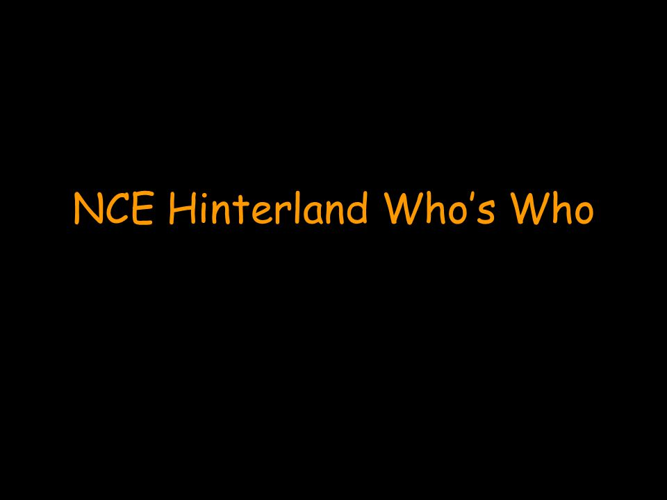 NCE Hinterland Who's Who