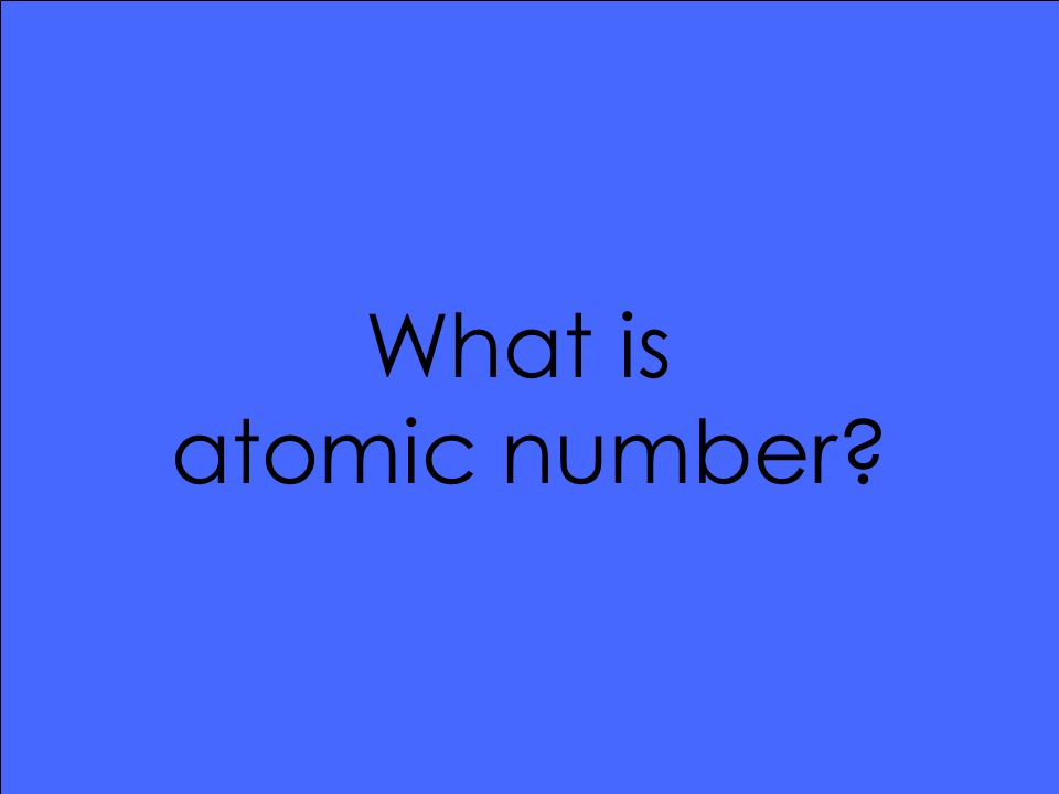 What is atomic number