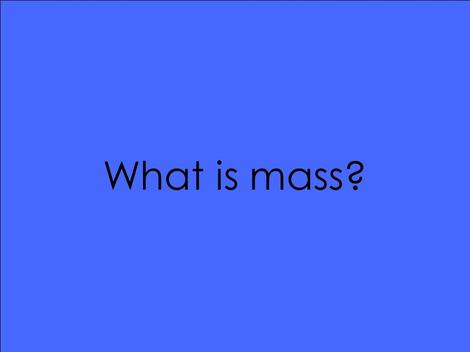 What is mass