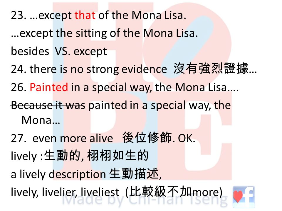 23. …except that of the Mona Lisa. …except the sitting of the Mona Lisa.