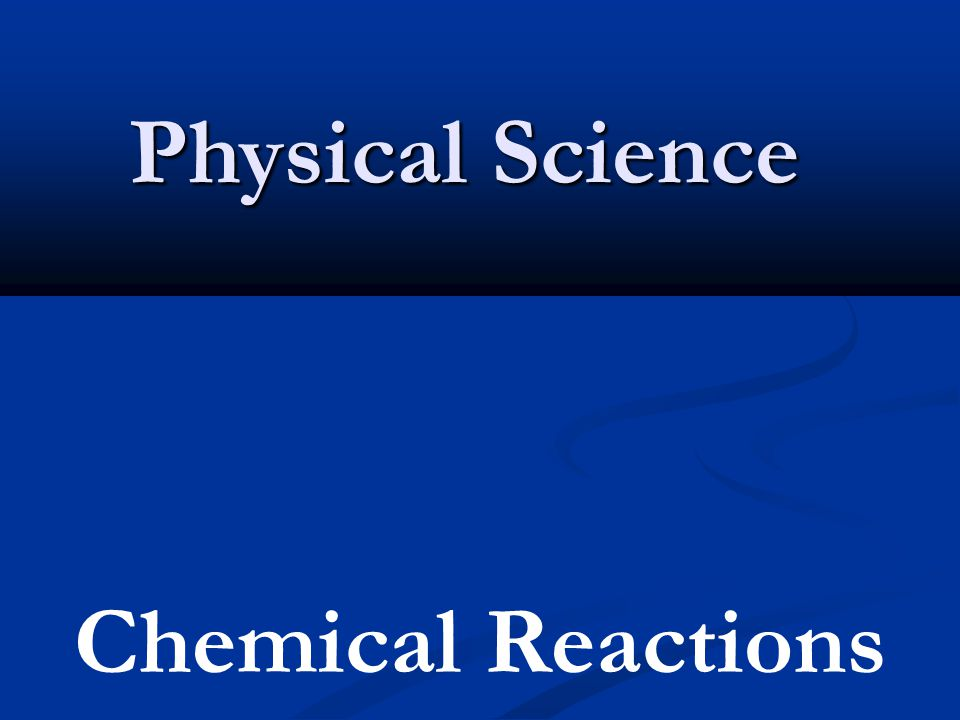 Physical Science Chemical Reactions