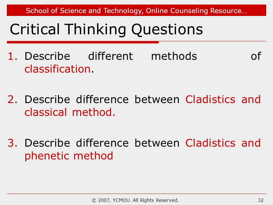School of Science and Technology, Online Counseling Resource… Critical Thinking Questions 1.Describe different methods of classification.