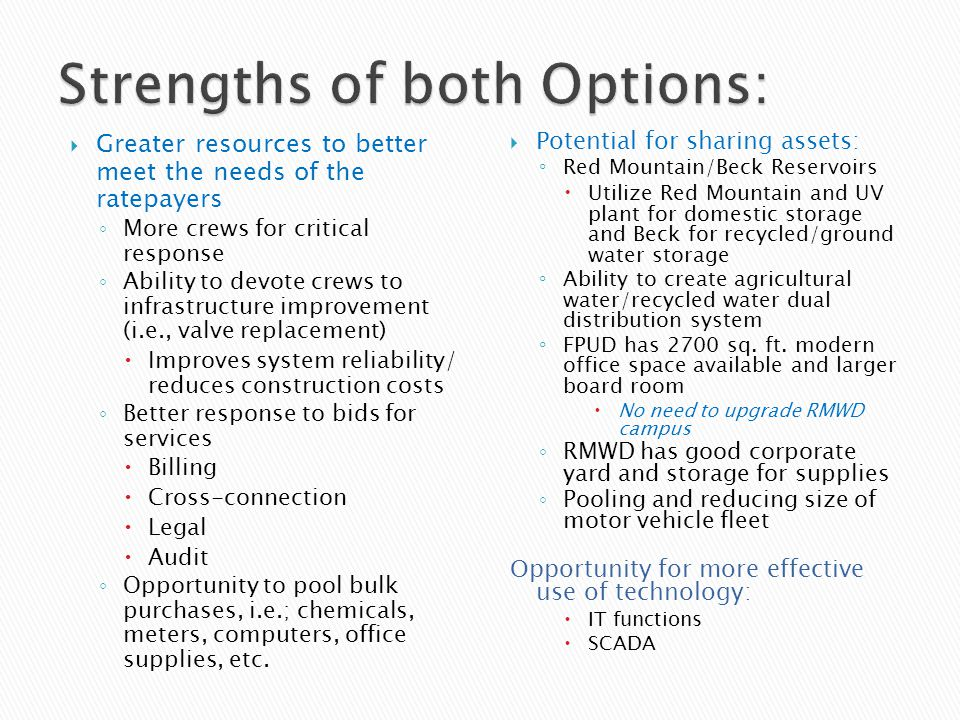  Greater resources to better meet the needs of the ratepayers ◦ More crews for critical response ◦ Ability to devote crews to infrastructure improvem