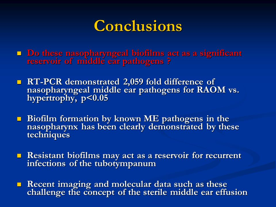 Conclusions Do these nasopharyngeal biofilms act as a significant reservoir of middle ear pathogens .