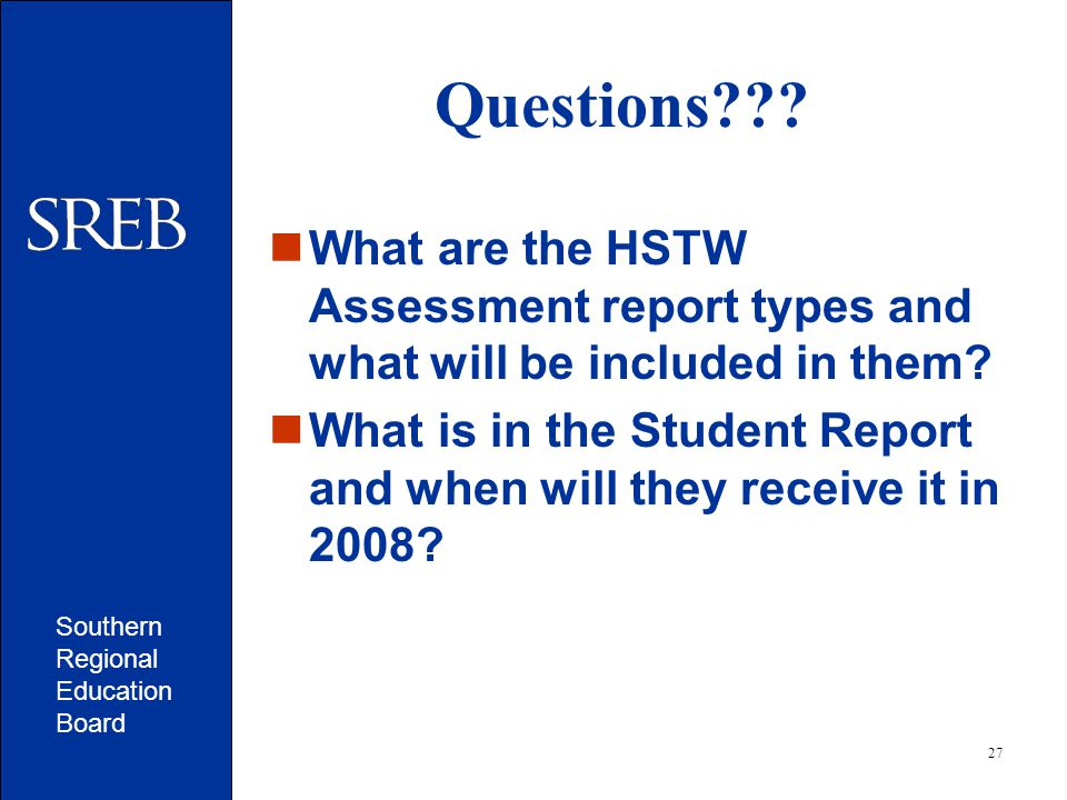 Southern Regional Education Board 27 Questions .