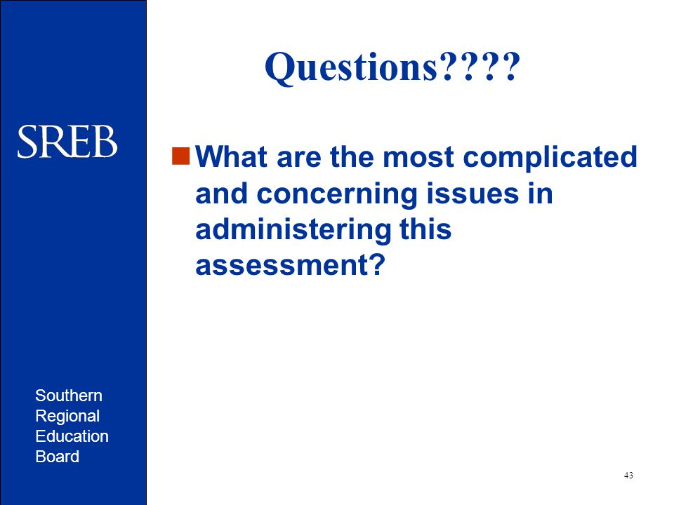 Southern Regional Education Board 43 Questions .