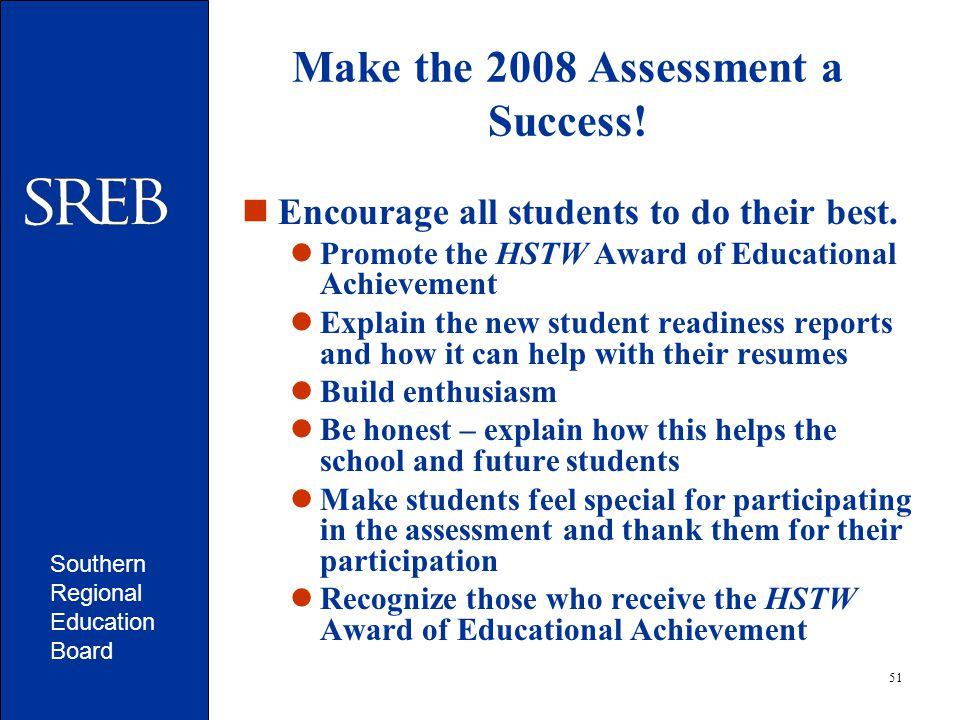 Southern Regional Education Board 51 Make the 2008 Assessment a Success.