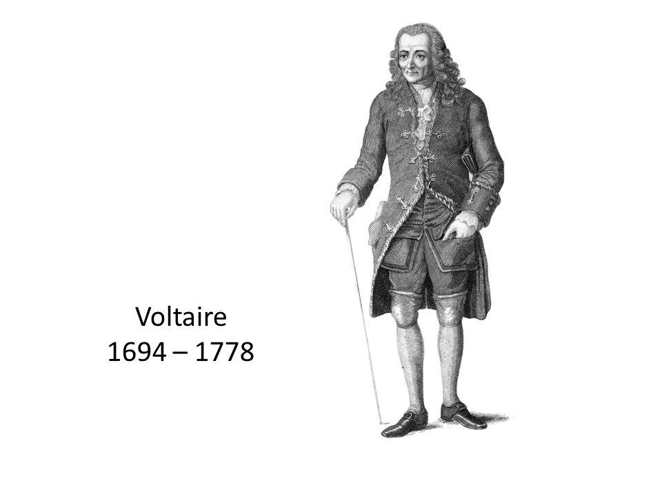 Voltaire 1694 – 1778