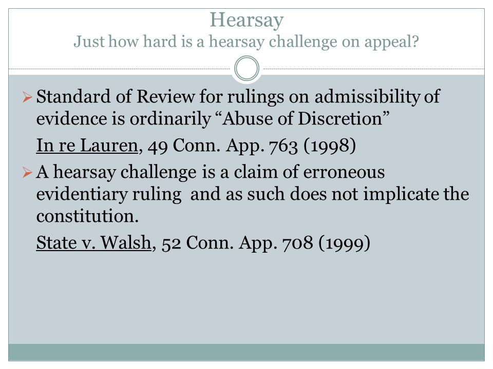Hearsay Just how hard is a hearsay challenge on appeal.