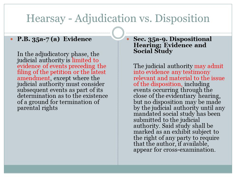 Hearsay - Adjudication vs.Disposition P.B.