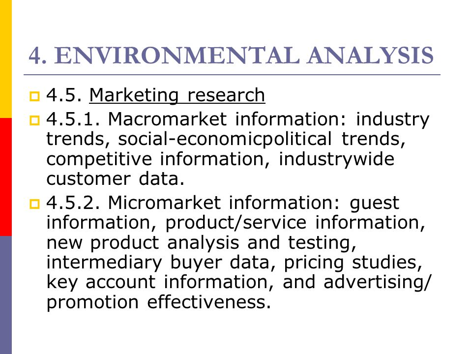 4. ENVIRONMENTAL ANALYSIS  4.5. Marketing research  4.5.1. Macromarket information: industry trends, social-economicpolitical trends, competitive i