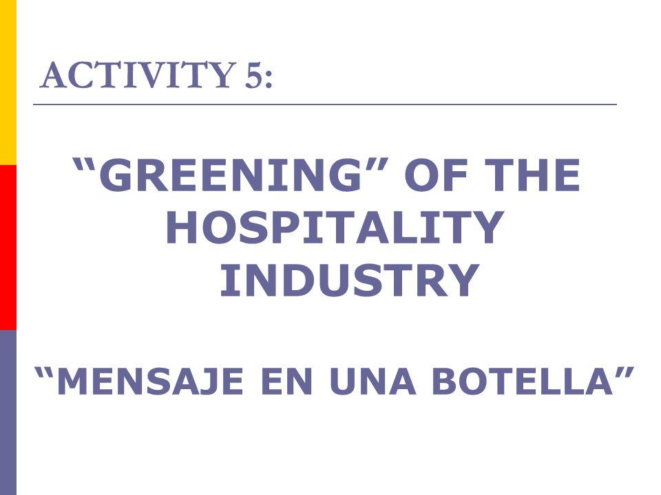 "ACTIVITY 5: ""GREENING"" OF THE HOSPITALITY INDUSTRY ""MENSAJE EN UNA BOTELLA"""