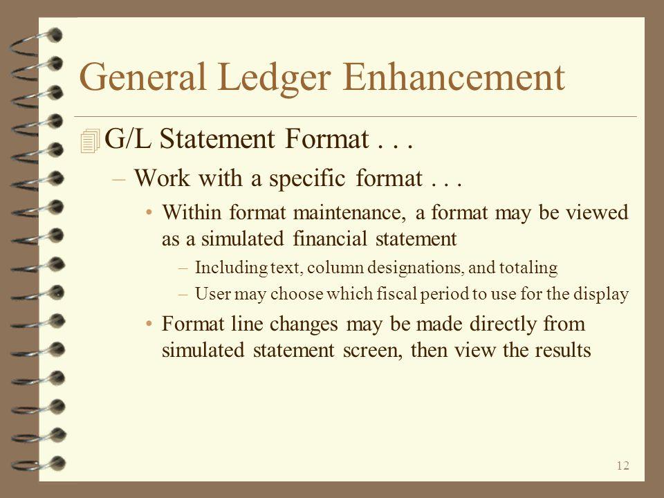 11 General Ledger Enhancement 4 G/L Statement Format...