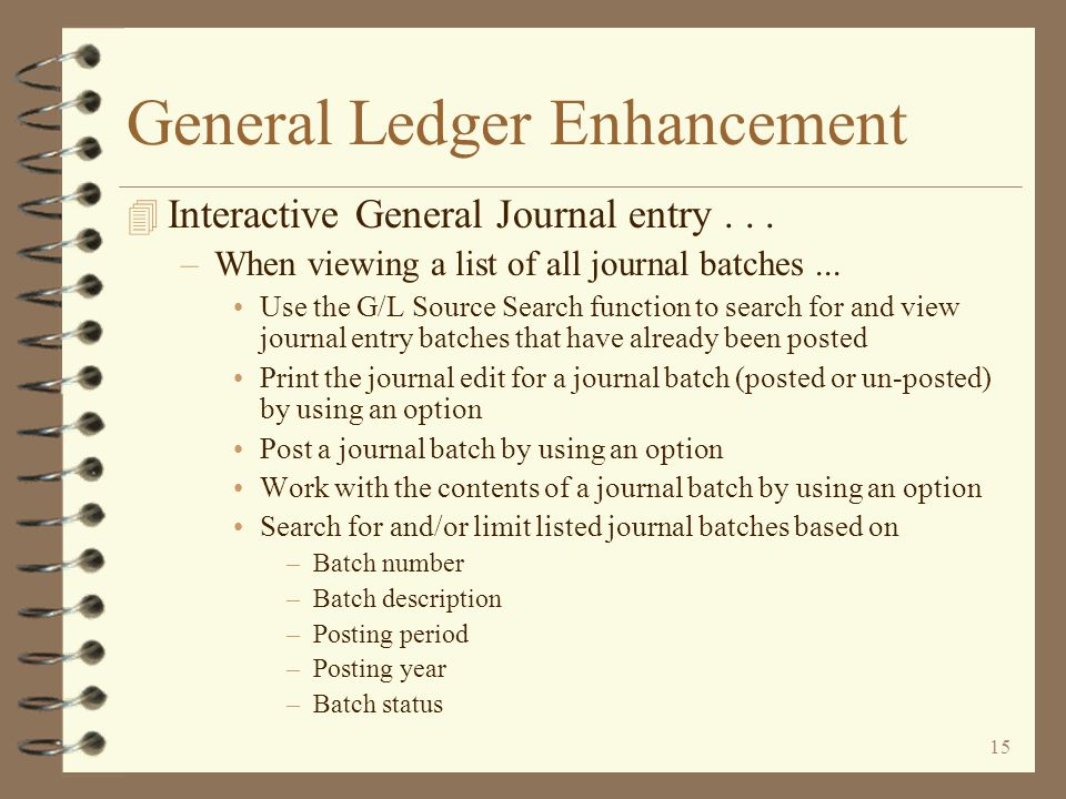 14 General Ledger Enhancement 4 Interactive General Journal entry...