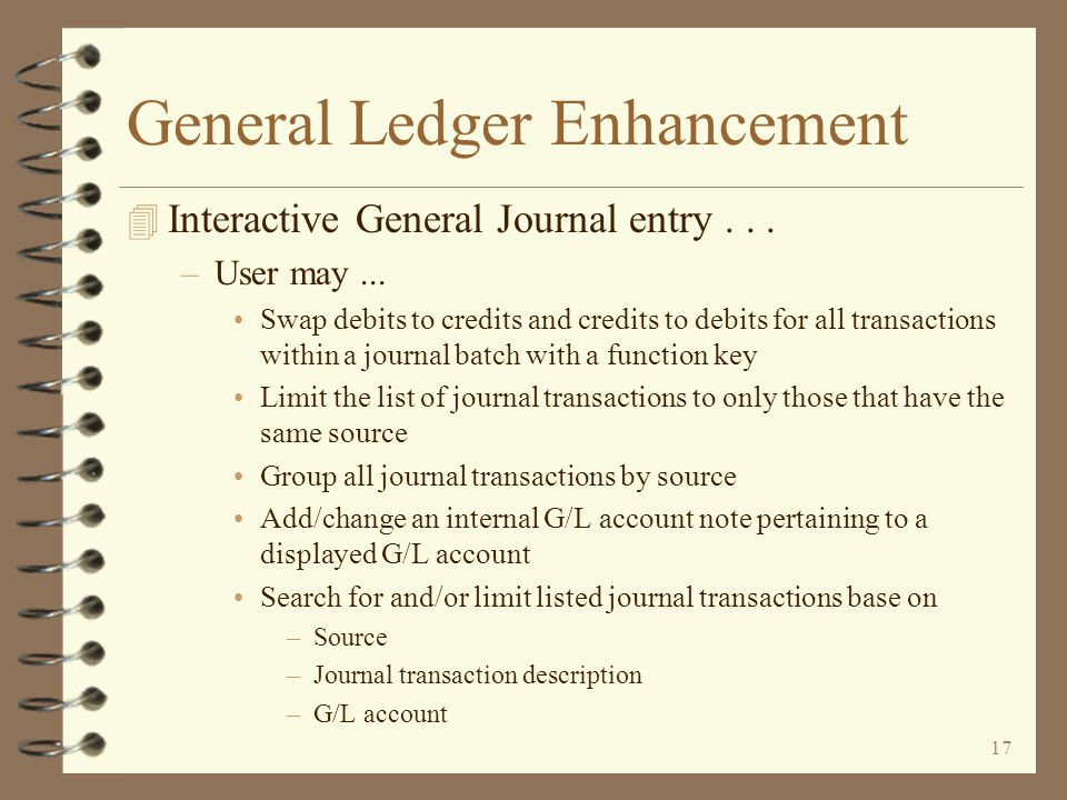 16 General Ledger Enhancement 4 Interactive General Journal entry...