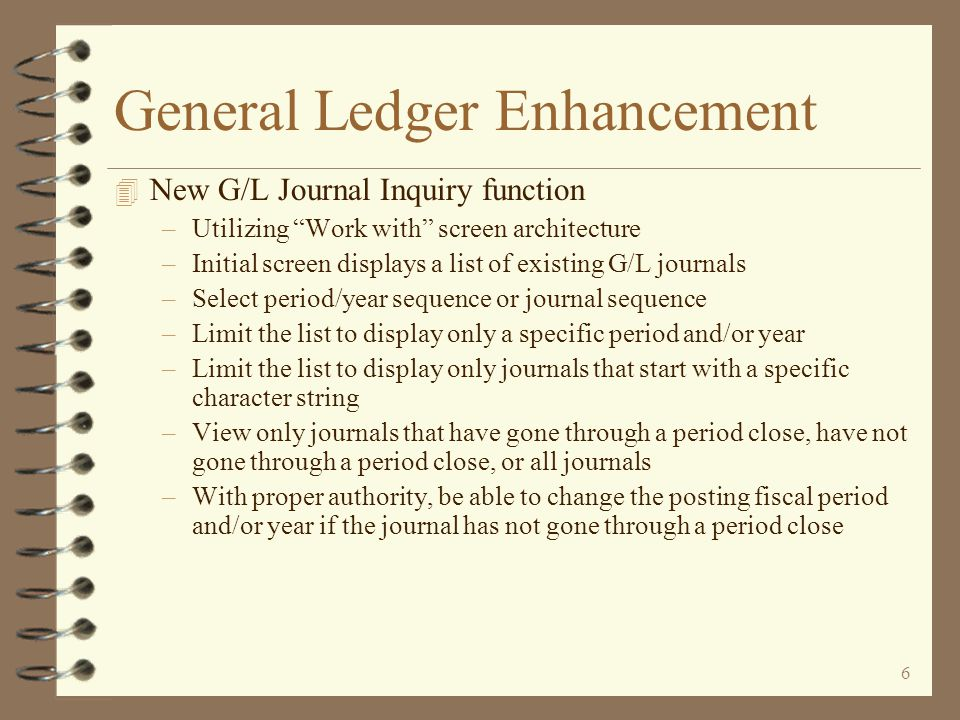 5 General Ledger Enhancement 4 G/L Account inquiry...