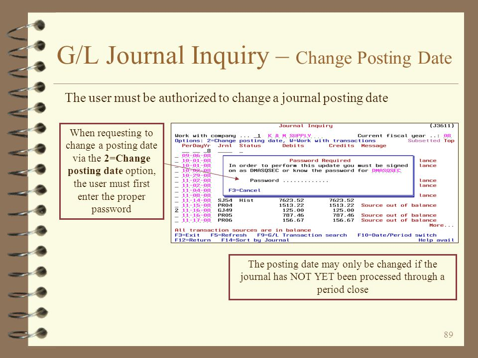 88 G/L Journal Inquiry The details of a given journal transaction are displayed at the bottom of the screen if the 5=Show detail option is used Details for a given transaction are shown at the bottom of the screen Return to G/L Summary