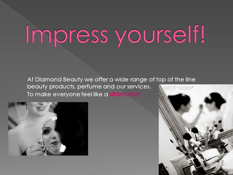 At Diamond Beauty we offer a wide range of top of the line beauty products, perfume and our services.