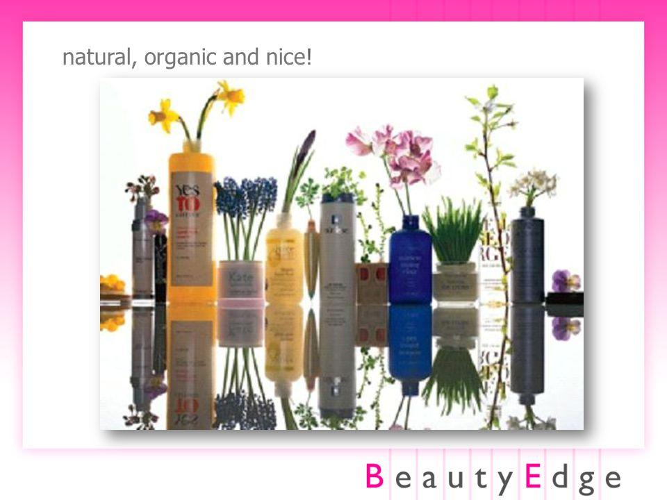 natural, organic and nice!