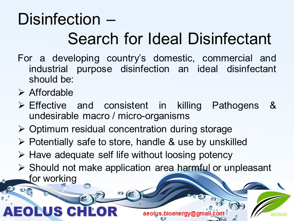 AEOLUS CHLOR aeolus.bioenergy@gmail.com Disinfection – Search for Ideal Disinfectant For a developing country's domestic, commercial and industrial pu