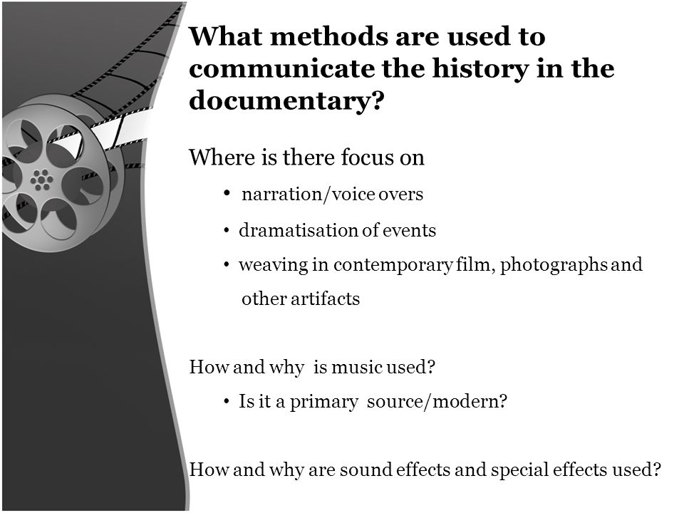What methods are used to communicate the history in the documentary.
