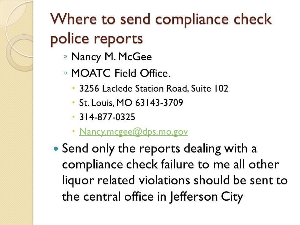 Where to send compliance check police reports ◦ Nancy M.
