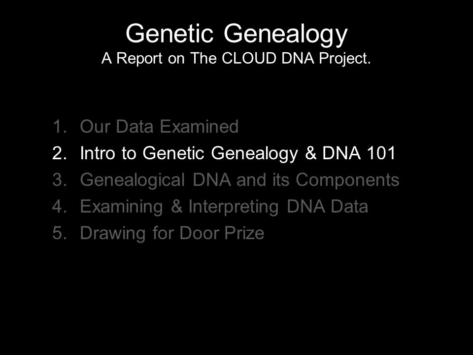 DNA in Genealogy (Genetic Genealogy) What is it.–A new & exciting field of science.