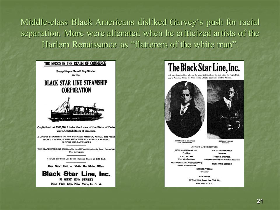 21 Middle-class Black Americans disliked Garvey's push for racial separation.