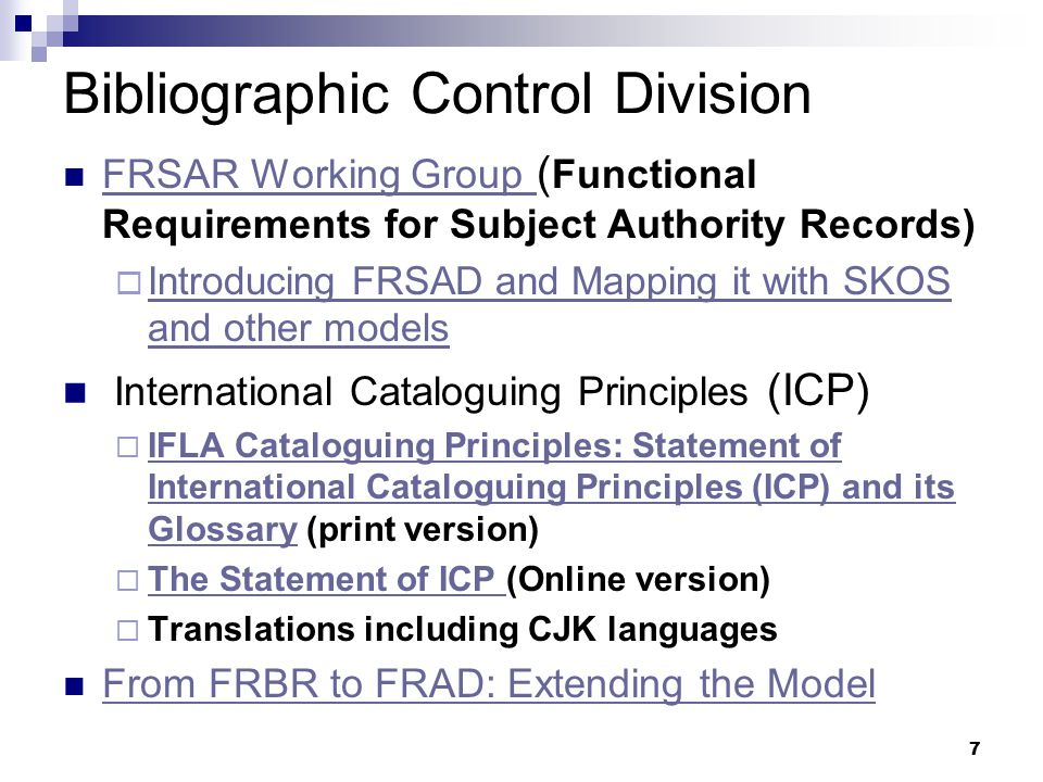 7 Bibliographic Control Division FRSAR Working Group ( Functional Requirements for Subject Authority Records) FRSAR Working Group  Introducing FRSAD