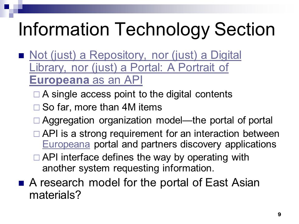 9 Information Technology Section Not (just) a Repository, nor (just) a Digital Library, nor (just) a Portal: A Portrait of Europeana as an API Not (ju