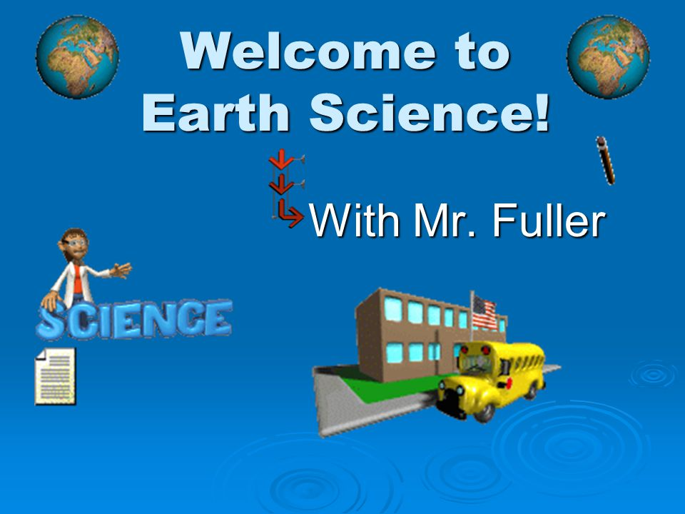 Earth Science  Their are 4 easy things you will need to do by the end of today: Finish this video presentation you're viewing right now Finish this video presentation you're viewing right now Register with Quizstar (so you can take online tests) Register with Quizstar (so you can take online tests) Take your 1st quiz!!!.