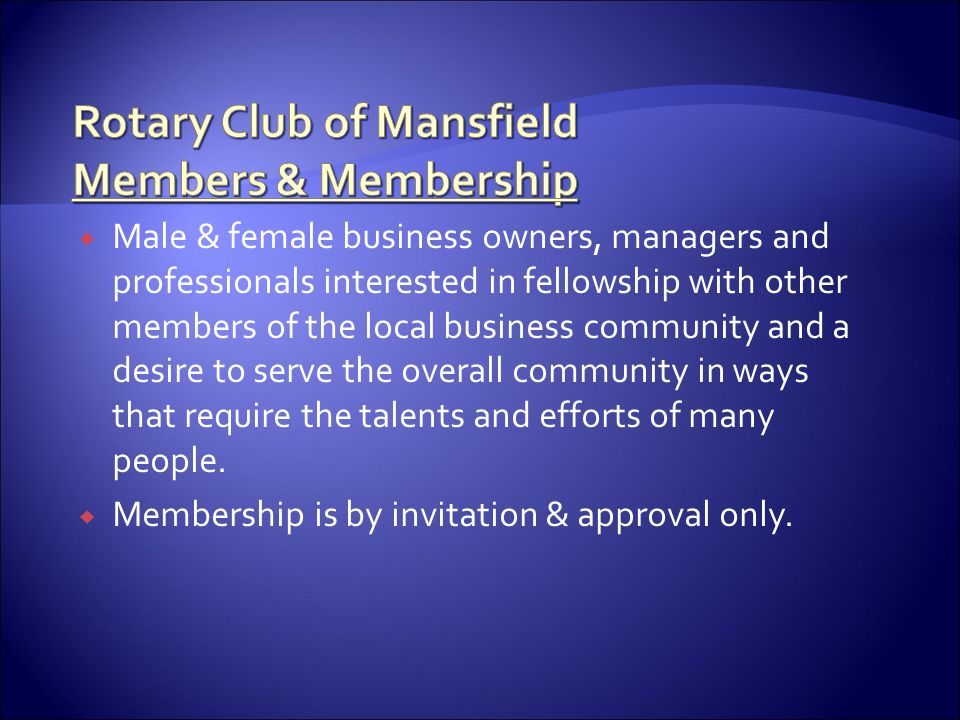  Male & female business owners, managers and professionals interested in fellowship with other members of the local business community and a desire t