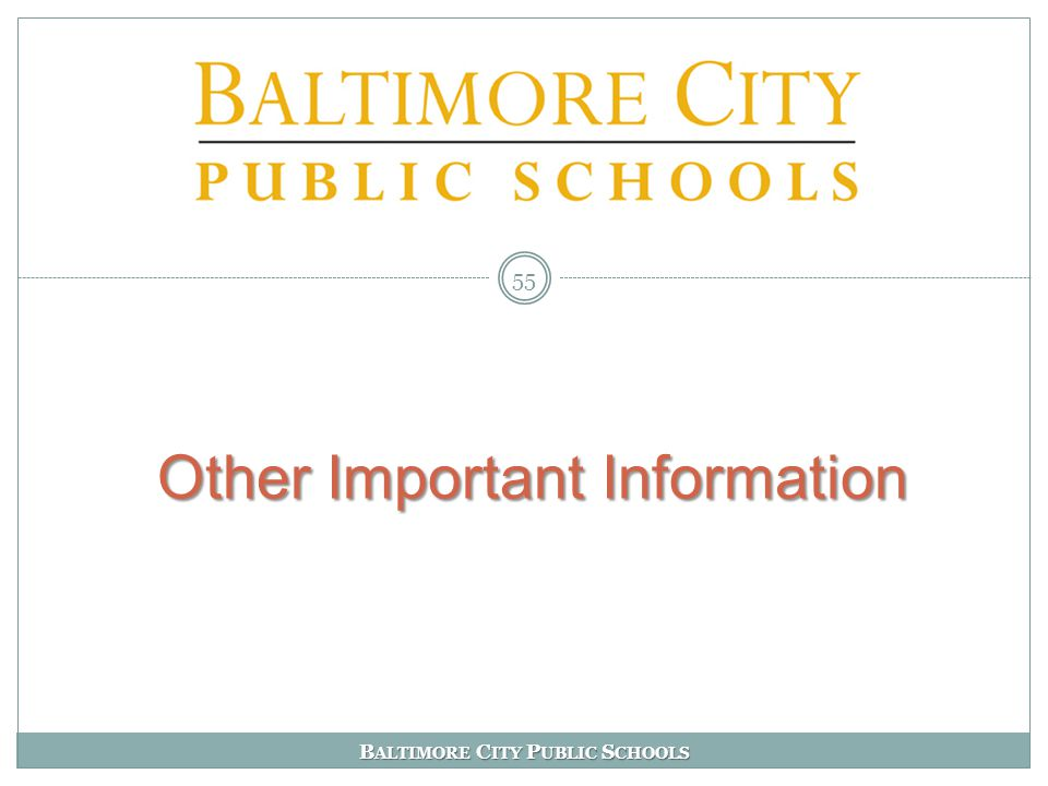 B ALTIMORE C ITY P UBLIC S CHOOLS Other Important Information 55