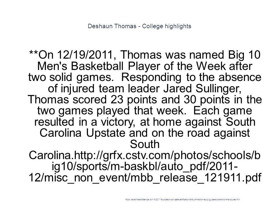 Deshaun Thomas - College highlights 1 **On 12/19/2011, Thomas was named Big 10 Men s Basketball Player of the Week after two solid games.