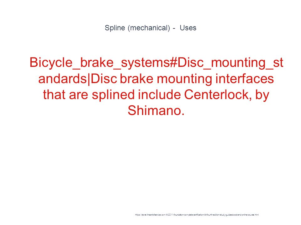 Spline (mechanical) - Uses 1 Bicycle_brake_systems#Disc_mounting_st andards|Disc brake mounting interfaces that are splined include Centerlock, by Shimano.